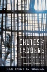 Chutes and Ladders: Navigating the Low-Wage Labor Market - Katherine S. Newman