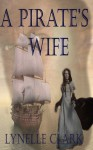 A Pirate's Wife - Lynelle Clark