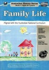Family Life: Year 1 (Australian History) - Lindsay Marsh, Chenelle Davies