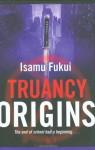 Truancy Origins - Isamu Fukui