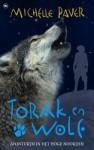 Torak en Wolf: Avonturen in het Hoge Noorden - Michelle Paver