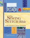 The Sewing Stitch Bible: An Illustrated Guide To Techniques And Materials - Lorna Knight