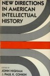 New Directions in American Intellectual History - John Higham, Paul K. Conkin