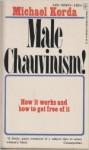 Male Chauvinism - Michael Korda