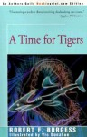 A Time for Tigers - Robert Burgess, Vic Donahue