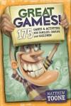 Great Games! 175 Games & Activities for Families, Groups, & Children - Matthew Toone, Jodie Nida, Gary Locke