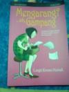 Mengarang?..ah, Gampang: Langkah-langkah Mudah Menulis Cerpen, Novel dan Skenario - Langit Kresna Hariadi