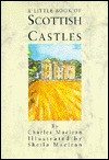 A Little Book of Scottish Castles - Charles Maclean, Sheila Maclean