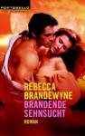 Brandende Sehnsucht - Rebecca Brandewyne