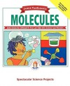 Molecules: Mind-Boggling Experiments you can turn into Science Fair Projects - Janice VanCleave