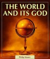 The World and Its God - Philip Mauro