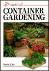 Practical Container Gardening (Practical Gardening) - David Carr