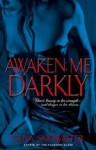 Awaken Me Darkly - Gena Showalter, Justine Eyre