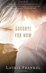 Goodbye for Now by Laurie Frankel (2013-05-07) - Laurie Frankel