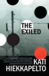 The Exiled - Kati Hiekkapelto, David Hackston (Translator)