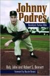 Johnny Podres: Brooklyn's Yankee Killer - Bob Bennett, John Bennett