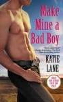 Make Mine a Bad Boy - Katie Lane