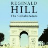 The Collaborators - Reginald Hill, Michael Tudor Barnes