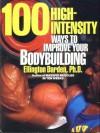 100 High-Intensity Ways to Improve Your Bodybuilding - Darden Ellington, Ellington Darden, Chris Lund