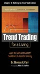 Trend Trading for a Living, Chapter 6 - Setting Up Your Watch Lists - Thomas Carr