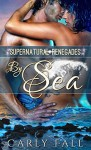 By Sea: A Paranormal Military Romance (Supernatural Renegades Book 1) - Carly Fall