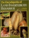 The Encyclopedia Of Land Invertebrate Behaviour - Rod Preston-Mafham, Ken Preston-Mafham
