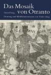Das Mosaik Von Otranto: Darstellung, Deutung Und Bilddokumentation - Walter Haug