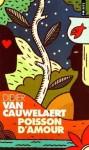 Poisson d'amour - Didier van Cauwelaert