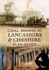 Coalmining in Lancashire. by Alan Davies - Davies
