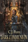 Dark Communion (Godswar Chronicles Book 1) - CJ Perry, Lindsey Williams, DC Fergerson
