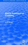 Kant's Treatment of Causality (Routledge Revivals): Volume 1 - Alfred C. Ewing