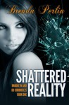 Shattered Reality: Brooklyn and Bo Chronicles Book One Second Edition (Volume 1) - Brenda Perlin