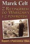 Z Retingerem do Warszawy i z Powrotem - Marek Celt