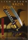 Krzyk czapli (Opowieści rodu Otori #4) - Lian Hearn, Dominika Cieśla-Szymańska