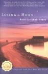Losing the Moon - Patti Callahan Henry