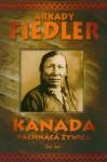 Kanada Pachnąca Żywicą - Arkady Fiedler