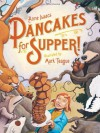 Pancakes For Supper - Anne Isaacs, Mark Teague
