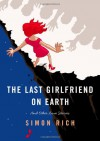 The Last Girlfriend on Earth: And Other Love Stories - Simon Rich
