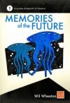 Memories of the Future - Volume 1 - Wil Wheaton