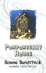 Pompomberry House - Rosen Trevithick