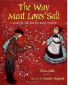 The Way Meat Loves Salt: A Cinderella Tale from the Jewish Tradition - Nina Jaffe