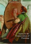 Issues in the Conservation of Paintings - David Bomford, David Bomford