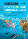 Nick and Tesla's High Voltage Danger Lab: A Mystery with Electromagnets, Burglar Alarms, and Other Gadgets You Can Build Yourself - Steve Hockensmith, Bob Pflugfelder