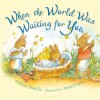 When the World Was Waiting for You - Gillian Shields, Anna Currey