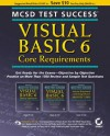 MCSD Test Success: Visual Basic 6 Core - Yair Alan Griver