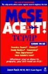 MCSE TCP/IP Ace It!: Exam 70-59 - Jason Nash