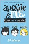 Auggie & Me: Three Wonder Stories - R.J. Palacio