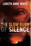 The Slow Burn of Silence (A Snowy Creek Novel) - Loreth Anne White