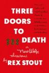 Three Doors to Death - Rex Stout