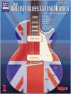 The British Blues Guitar Heroes - Cherry Lane Music Co